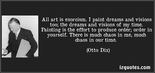Quote from Otto Dix about art is exorcism