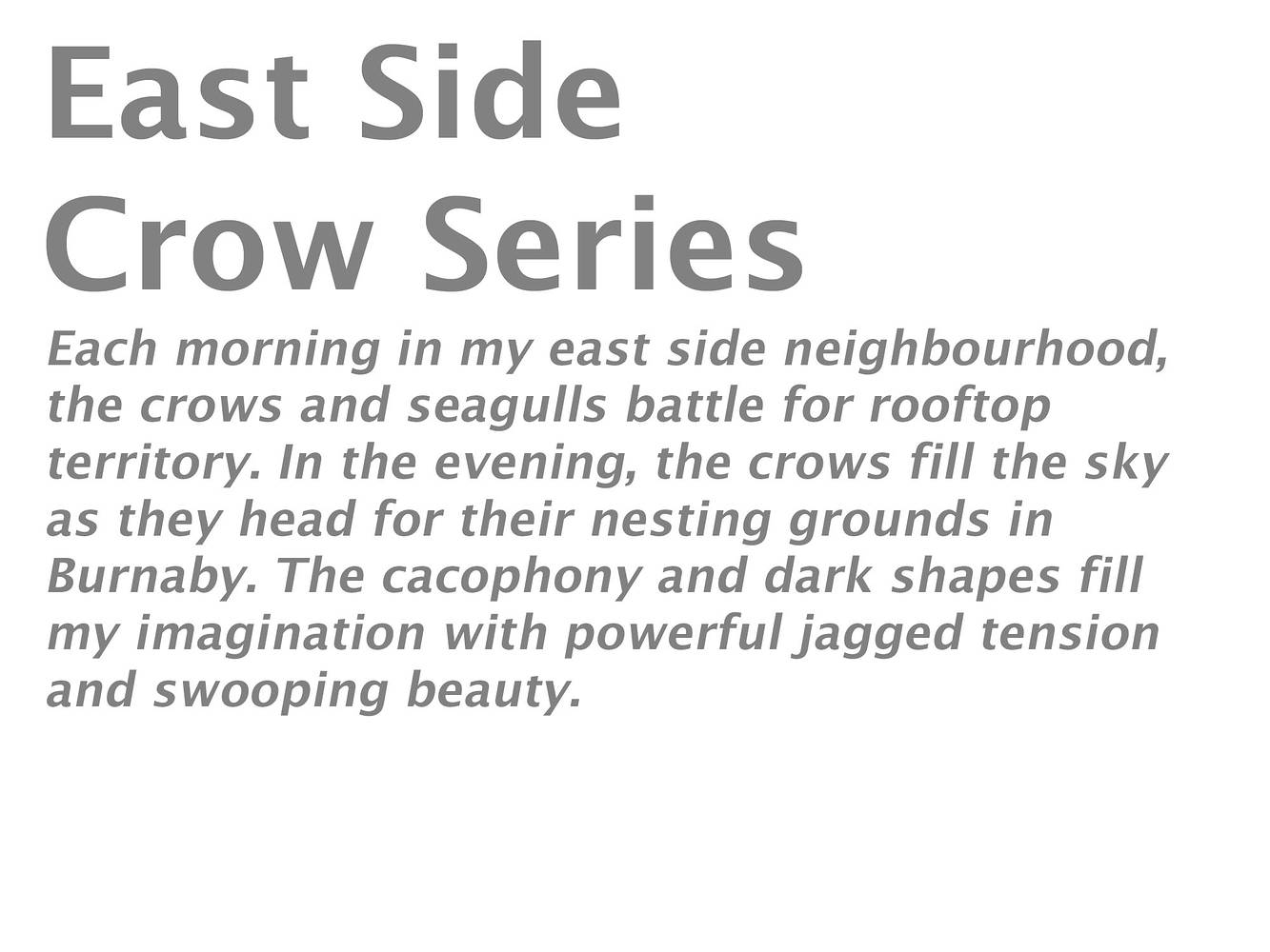 East Side Crow Series Statement by Lori Sokoluk