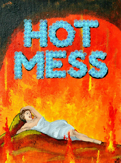 A painting incorporating the slang term Hot Mess