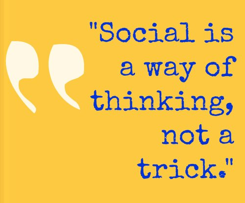 yellow graphic with a quote that says 'social is a way of thinking, not a trick'