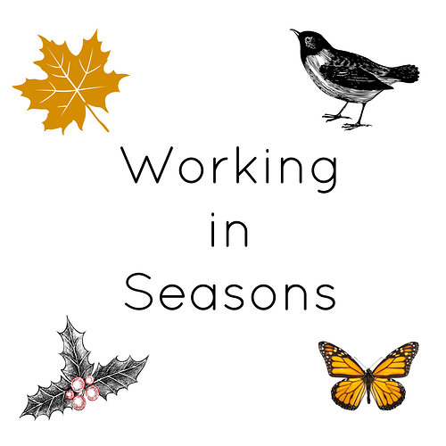 Seasons for working