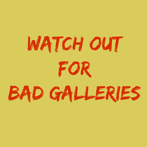Watch out for bad galleries