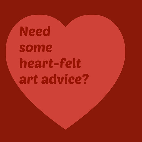 You want heart felt art advice