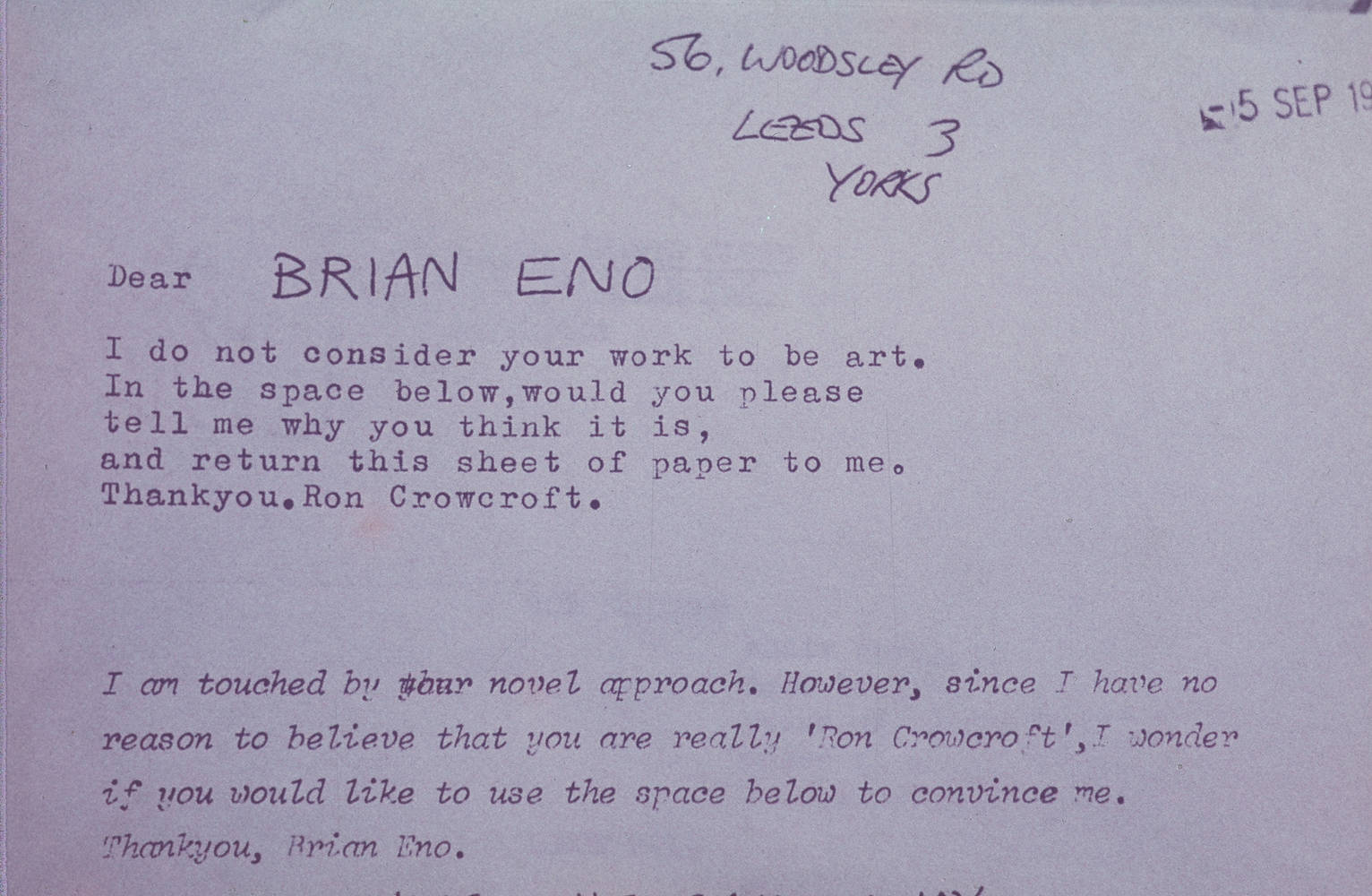 I do not consider your work to be art...Brian Eno response. by Ron Crowcroft