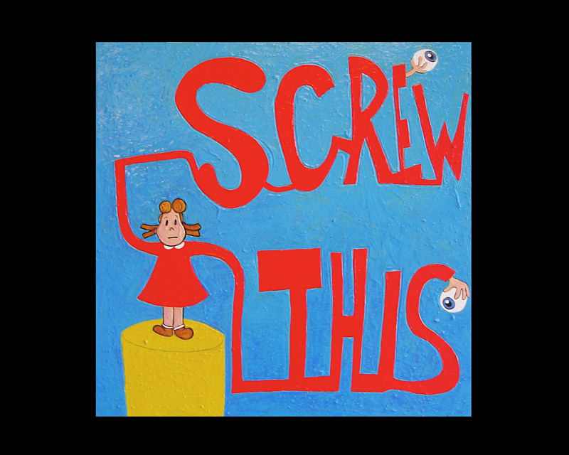 Acrylic painting Screw This by David Faulk
