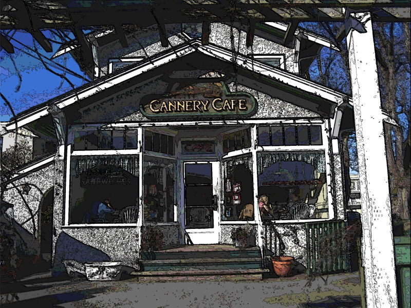 cannery cafe by Bill Campbell