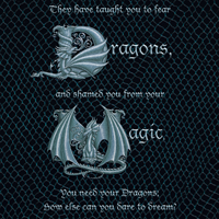 "Print ""They have taught you to fear Dragons"" by Sue Ellen Brown"