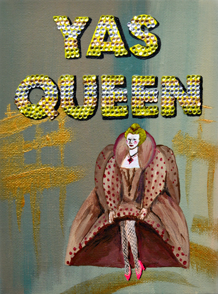 Acrylic painting YAS QUEEN by Amber N Petersen