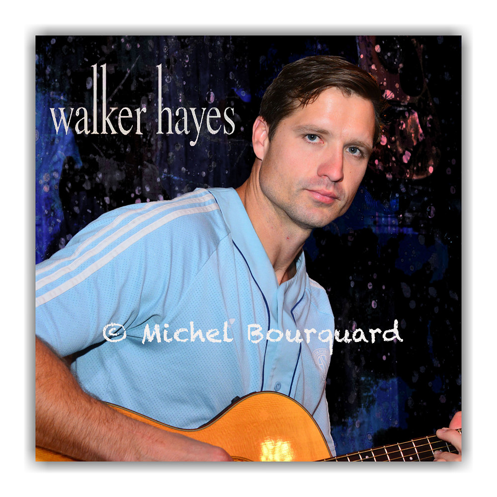 Walker Hayes cover  by Michel Bourquard