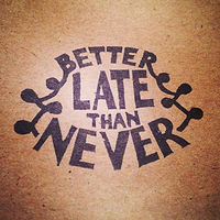 Better Late Than Never by ROSE WILLIAMS