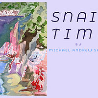 SNAILTIME by Michael Shyka