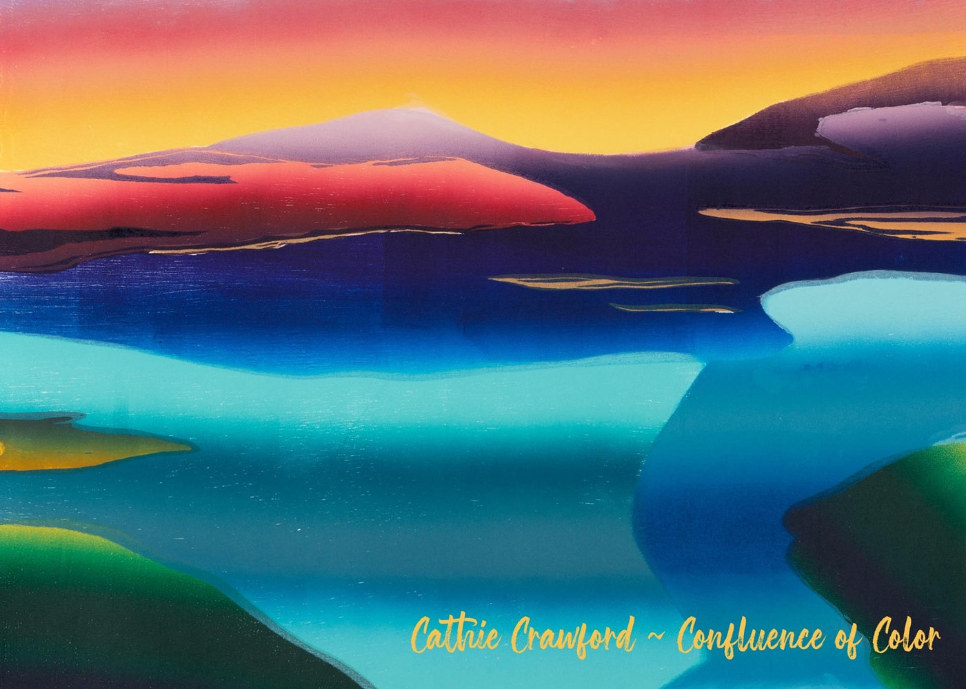 CONFLUENCE OF COLOR by Cathie Crawford