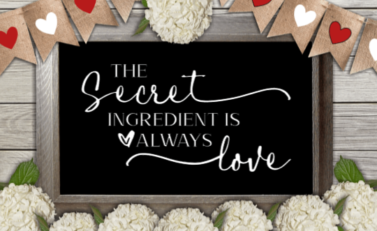 The Secret ingredient is always Love by Bev Robertson